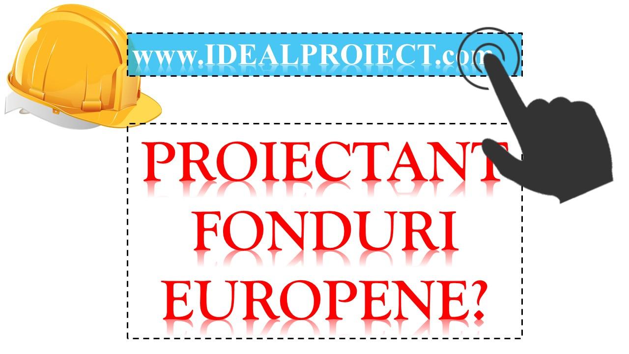 proiectant fonduri europene ideal proiect
